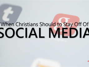 When Christians Should Stay Off Social Media