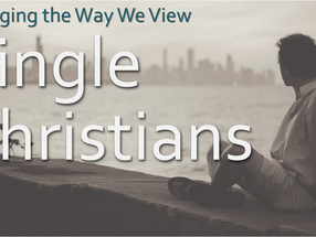 Changing the Way We View Single Christians