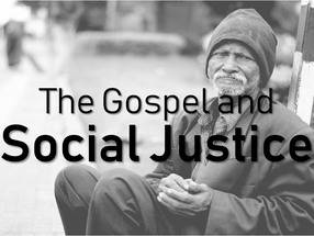 The Gospel and Social Justice