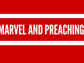 What Superhero Movies Can Teach Us About Preaching