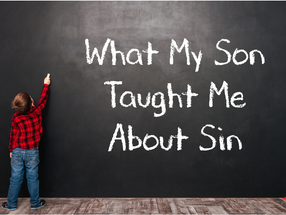 What My Son Taught Me About Sin