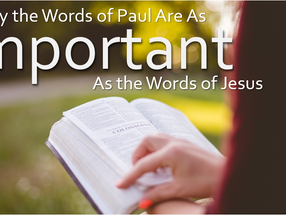 Why the Words of Paul Are as Important as the Words of Jesus