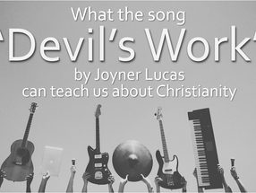 "What the Song ""Devil's Work"" Can Teach Us About Christianity"