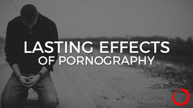 The Lasting Effects of Pornography