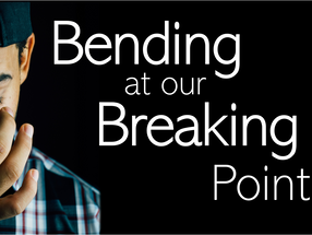 Bending at Our Breaking Points