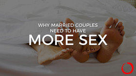 Why Married Couples Need to Have More Sex