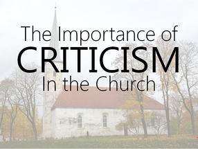 The Importance of Criticism in the Church