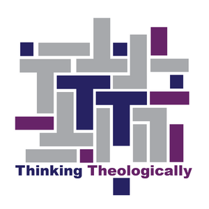What Does It Mean to Think Theologically?