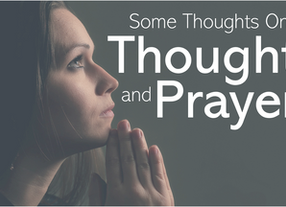 """Some Thoughts on """"Thoughts and Prayers"""""""