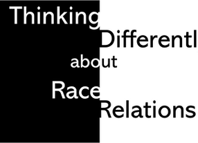 Thinking Differently About Race Relations