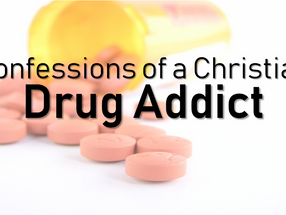 Confessions of a Christian Drug Addict