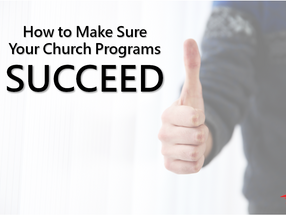 How to Make Sure Your Church Programs Succeed