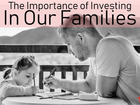 The Importance of Investing in our Families