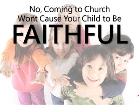 No, Coming to Church Won't Cause Your Child to Be Faithful