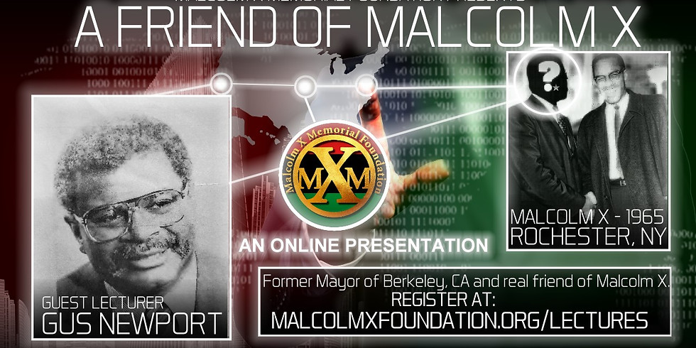 A friend of Malcolm X: An online lecture with Gus Newport (Zoom & Facebook)