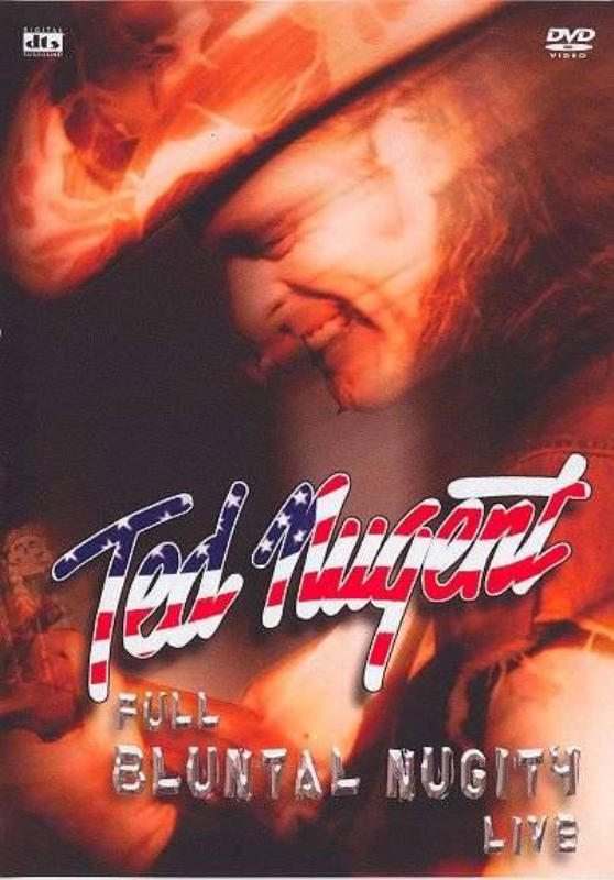 Ted Nugent Fuel Bluntal Nugity Live