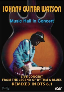 Johnny Guitar Watson Music Hall In Concert