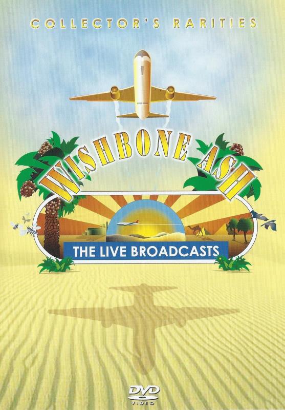 Wishbone Ash The Live Broadcasts