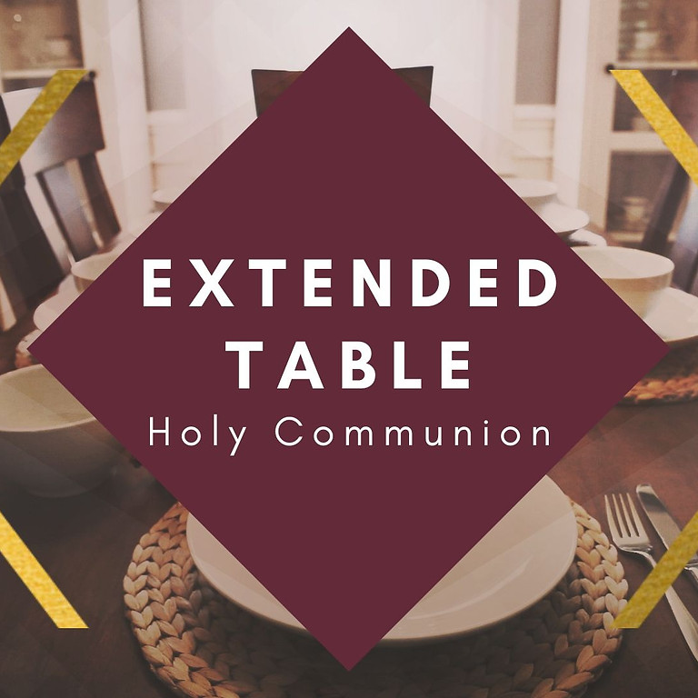 (May五月) Holy Communion Extended Table 延申圣餐@住家