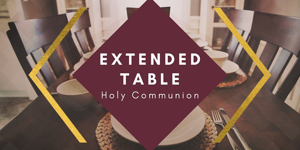 (Oct) Holy Communion Extended Table 延申圣餐@住家
