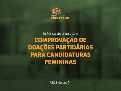 Papo Conectado fala de comprovação de doações partidárias para candidaturas femininas