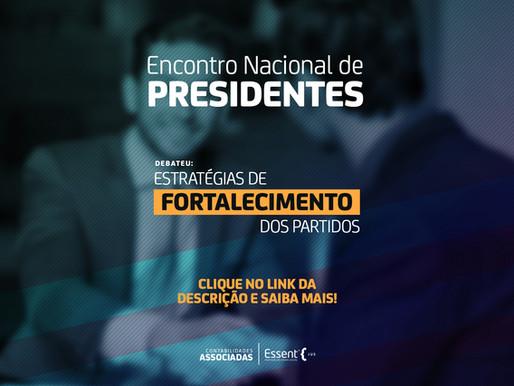 Tema central do Encontro Nacional de Presidentes debateu estratégias de fortalecimento dos partidos