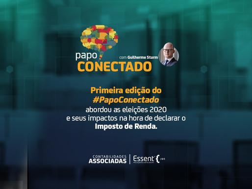 Primeiro Papo Conectado falou das Eleições 2020 e seus impactos na declaração de IR