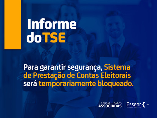 Informe do TSE: Sistema de Prestação de Contas Eleitorais será temporariamente bloqueado