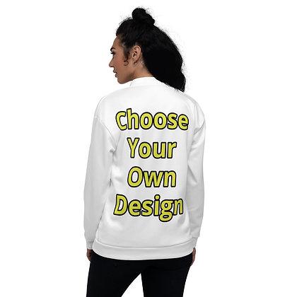 Choose Your Own Design Unisex Bomber Jacket