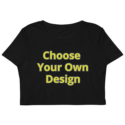 Choose Your Own Design Organic Crop Top