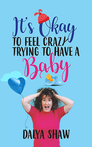 eBook: It's Okay To Feel Crazy Trying To Have A Baby