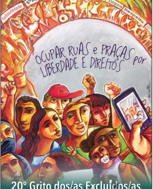 GRITO DOS EXCLUÍDOS 2014: OCUPAR RUAS E PRAÇAS POR LIBERDADE E DIREITOS