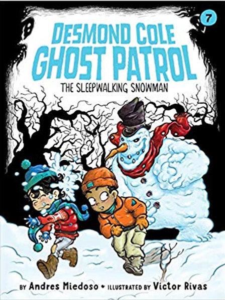 The Sleepwalking Snowman (Desmond Cole Ghost Patrol Series #7)