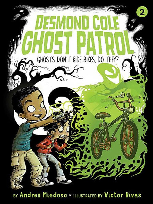 Ghosts Don't Ride Bikes, Do They? (Desmond Cole Ghost Patrol Series #2)