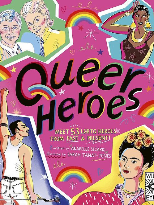 Queer Heroes: Meet 53 LGBTQ Heroes From Past and Present!