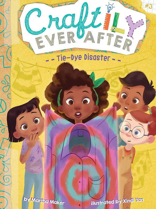 Tie-Dye Disaster (Craftily Ever After Series #3)