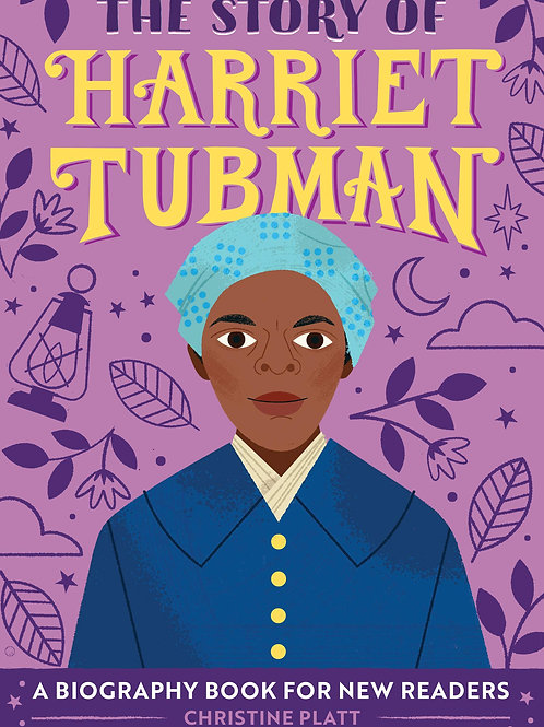 The Story of Harriet Tubman: A Biography Book for New Readers