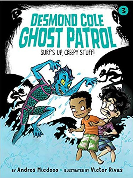 Surf's Up, Creepy Stuff! (Desmond Cole Ghost Patro Seriesl #3)