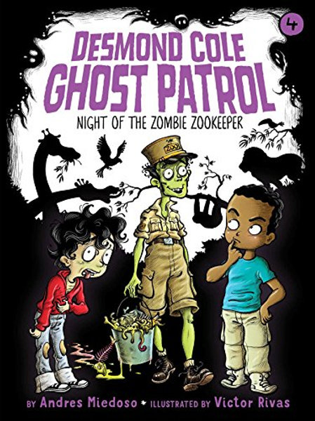 Night of the Zombie Zookeeper (Desmond Cole Ghost Patrol Series #4)