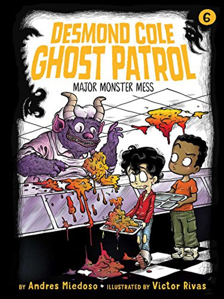 Major Monster Mess (Desmond Cole Ghost Patrol Series #6)