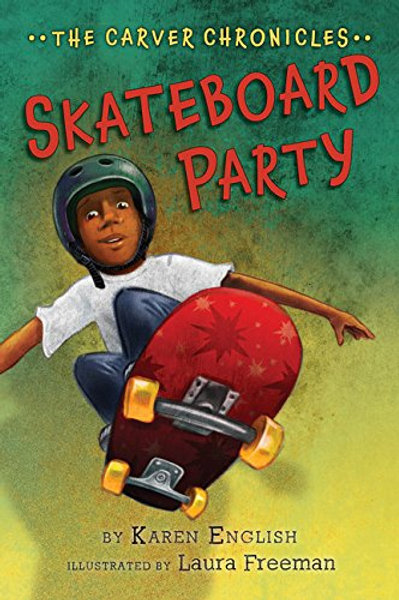 Skateboard Party (The Carver Chronicles Series #2)