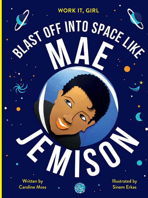 Work It, Girl: Mae Jemison: Blast off into space like