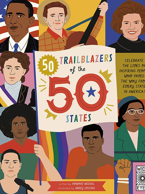 50 Trailblazers of the 50 States: Celebrate the lives of inspiring people who pa