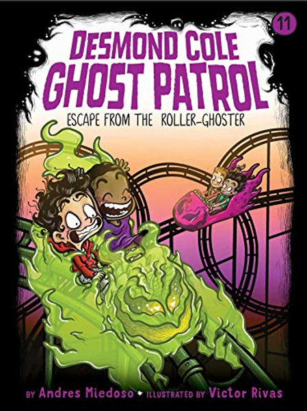 Escape from the Roller Ghoster (Desmond Cole Ghost Patrol Series #11)