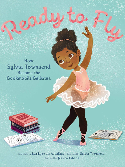 Ready to Fly: How Sylvia Townsend Became the Bookmobile Ballerina