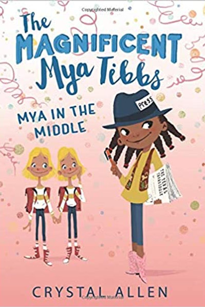 Mya in the Middle (Magnificent Mya Tibbs Series #3)