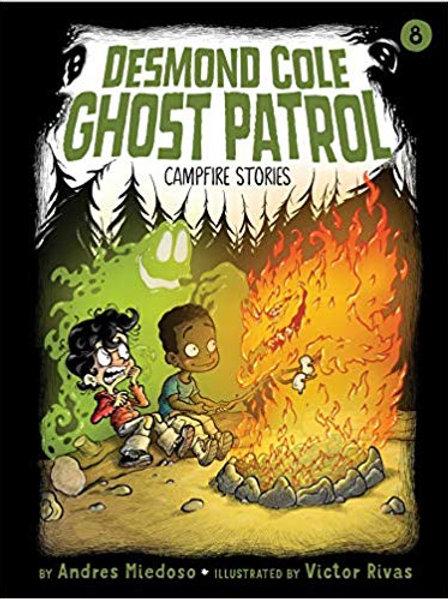 Campfire Stories (Desmond Cole Ghost Patrol Series #8)