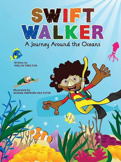 Swift Walker: A Journey Around the Oceans