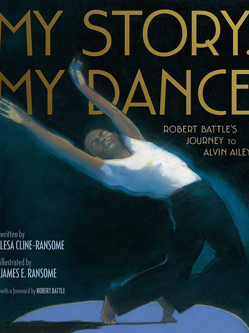 My Story, My Dance: Robert Battle's Journey to Alvin Ailey