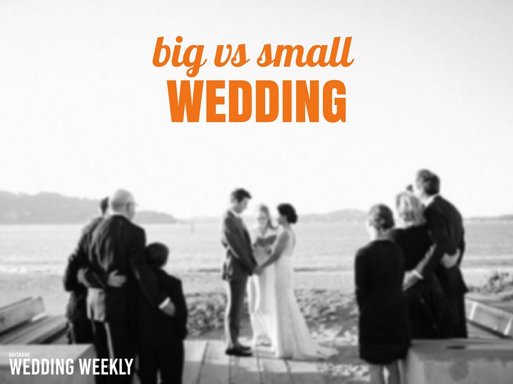 Big Wedding vs Small Wedding